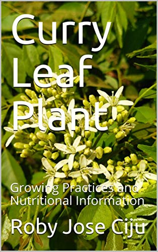 Curry Leaf Plant Growing Practices And Nutritional