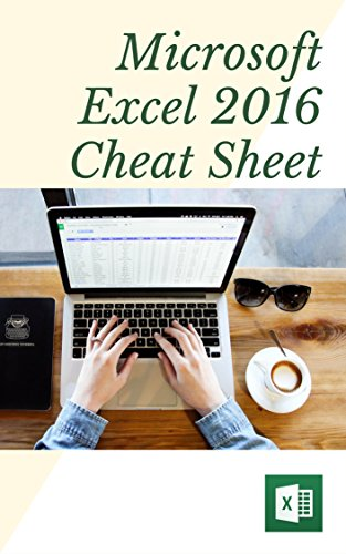 Microsoft Excel 2016 Cheat Sheet that works! : Quick and Easy to use, You will never mess with Excel again!: Quick Reference Guide - Windows Version (Cheat ... (Cheat Sheet World) (English Edition)