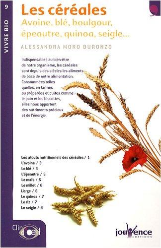 Les céréales : Avoine, blé, boulgour, épeautre, quinoa, seigle.