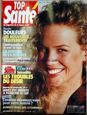 TOP SANTE [No 24] du 01/09/1992 - DOULEURS - CNOTRACEPTION - LA DEPRIME DE LA RENTREE - LES TROUBLES DU DESIR - AIDEZ VOS ENFANTS A FRANCHIR CE CAP - 6EME - VOTRE BEAUTE. par COLLECTIF