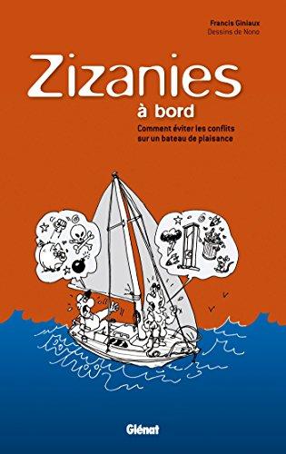 Zizanies à bord: Comment éviter les conflits sur un bateau de plaisance