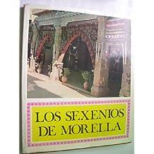 LOS SEXENIOS DE MORELLA