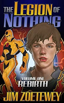 The Legion of Nothing 1: Rebirth by [Zoetewey, Jim]