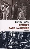 Femmes dans la guerre (1914-1945) Survivre au féminin devant et durant deux conflits mondiaux