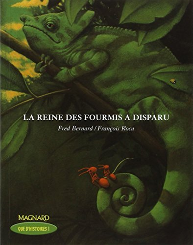 La Reine DES Fourmis a Disparu (Ce2) by Fred Bernard (2005-06-28)