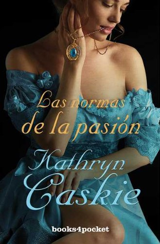 Las normas de la pasión (Books4pocket romántica) por Kathryn Caskie