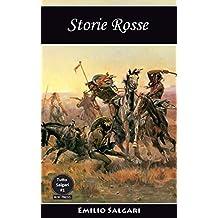 Storie Rosse: Una raccolta di quindici avventure, provenienti da altrettanti romanzi (Tutto Salgari Vol. 1) (Italian Edition)