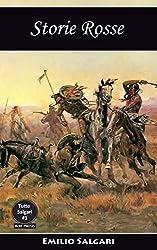 Storie Rosse: Una raccolta di quindici avventure, provenienti da altrettanti romanzi (Tutto Salgari Vol. 1)