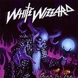 Songtexte von White Wizzard - Over the Top