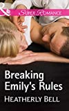 Breaking Emily's Rules (Mills & Boon Superromance) (Heroes of Fortune Valley, Book 1)