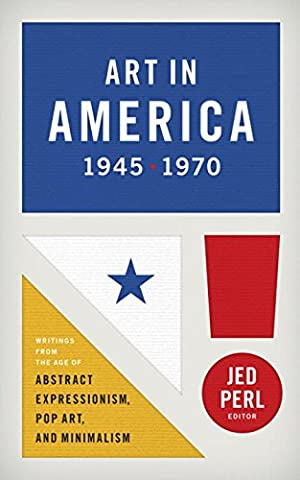 Art in America 1945 - 1970 : Writings from the