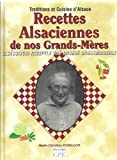 Recettes Alsaciennes de Nos Grands-Mères
