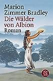 Die Wälder von Albion: Roman - Marion Zimmer Bradley
