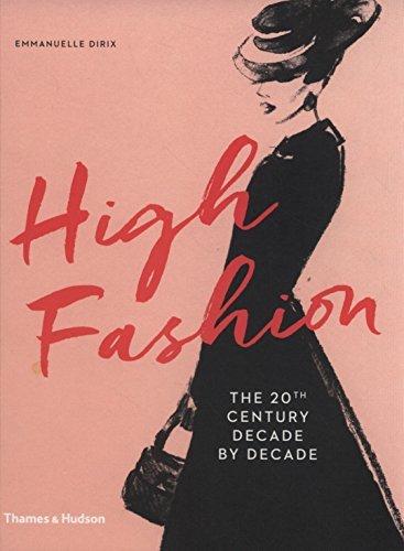 High Fashion: The 20th Century Decade by Decade by Emmanuelle Dirix (2016-02-29)