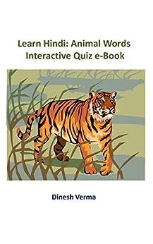 Learn Hindi: Animal Words: Interactive Quiz eBook (Learn Hindi Interactive Quiz eBooks 9) by [Verma, Dinesh]