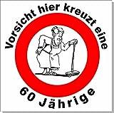 Geburtstagsschild 45x45cm Verkehrs- Verbotszeichen Schild zum 60. Geburtstag 012 Frau