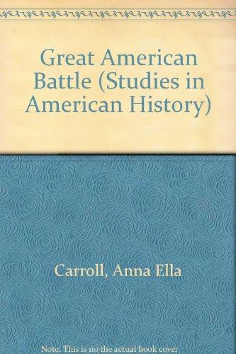 Great American Battle (Studies in American History) por Anna Ella Carroll