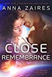 Close Remembrance (The Krinar Chronicles: Volume 3) (English Edition)