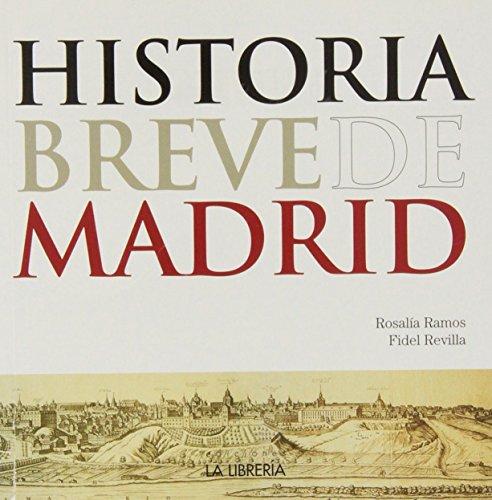 Historia breve de Madrid de Fidel Revilla González (1 oct 2012) Tapa blanda
