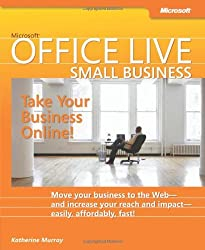 Microsoft Office Live: Take Your Business Online by Katherine Murray (2008-06-08)
