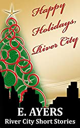 Happy Holidays, River City: River City Short Stories (River City Novels) (English Edition)