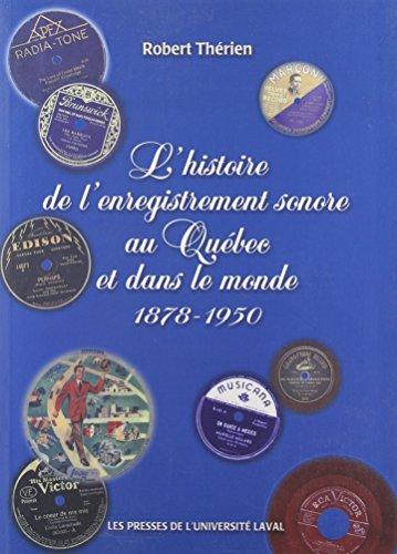 L Histoire de l Enregistrement Sonore au Quebec et Dans le Monde
