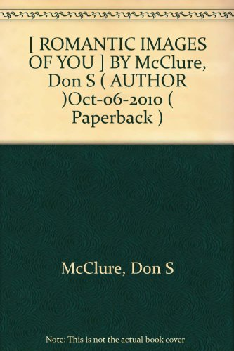 [ ROMANTIC IMAGES OF YOU ] BY McClure, Don S ( AUTHOR )Oct-06-2010 ( Paperback )