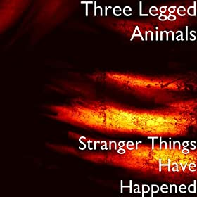 Stranger Things Have Happened [Explicit]