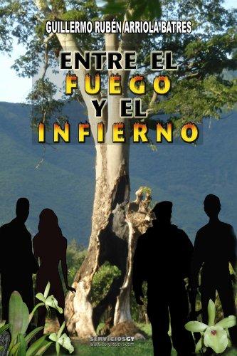 Entre el Fuego y el Infierno eBook: Ruben Arriola: Amazon.es ...
