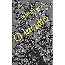 O Inculto (Portuguese Edition)