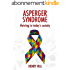 Asperger's: Thriving In Today's Society with Asperger's: (How to Communicate, Understand and Live Well With a Loved One With Asperger's) (Aspergers book, ... rules, Aspergers toys) (English Edition)