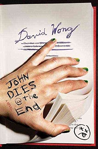 [John Dies at the End] (By: David Wong) [published: October, 2009]