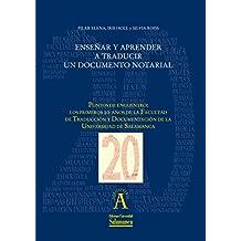 """Enseñar y aprender a traducir un documento notarial: EN """"Puntos de encuentro: los primeros 20 años de la Facultad de Traducción y Documentación de la Universidad ... de Salamanca"""" (Aquilafuente nº 1981349)"""