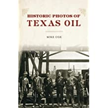 Historic Photos of Texas Oil by Mike Cox (2012-10-23)