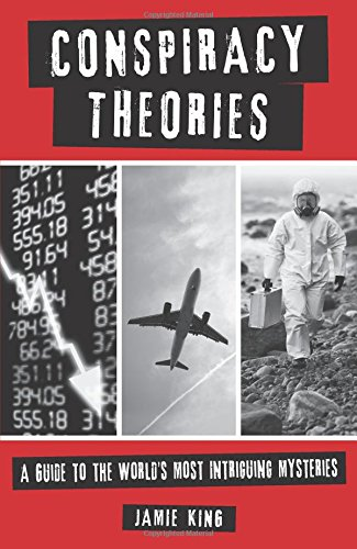 Conspiracy Theories: A Guide to the World's Most Intriguing Mysteries