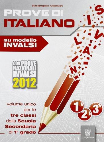 Prove di italiano. Vol. unico. Su modello INVALSI. Per la Scuola media