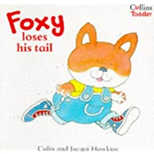 Foxy Loses His Tail (Collins Toddler) by Colin Hawkins (1995-05-09)