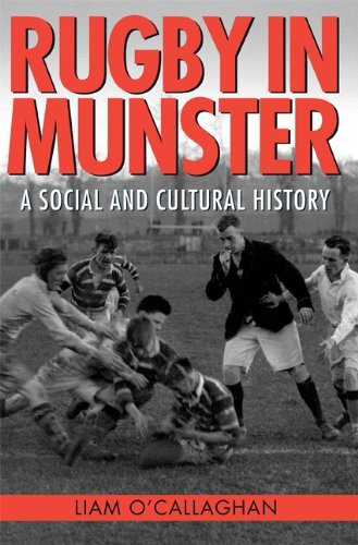 Rugby in Munster: A Social and Cultural History by Liam O'Callaghan (2012-02-01) par Liam O'Callaghan