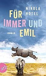 Für immer und Emil: Roman