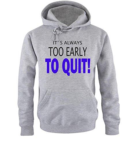 Comedy Shirts - IT'S ALWAYS TOO EARLY... - Uomo Hoodie cappuccio sweater - taglia S-XXL different colors grigio / nero-azzurro
