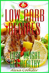 Low Carb Recipes: Low Carb Cookbook & Guide for Weight Loss and Healthy Living (English Edition)