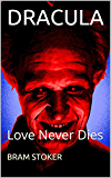 DRACULA(annotated): Love Never Dies (English Edition)