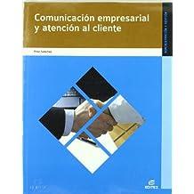 Comunicación empresarial y atención al cliente (Ciclos Formativos)