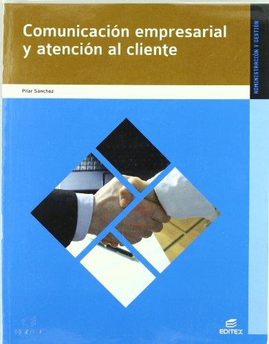 Comunicación empresarial y atención al cliente (Ciclos Formativos) por María Pilar Sánchez Pastrana