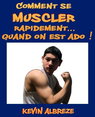 Comment se muscler rapidement... Quand on est ado ! [Conseils exercices et nutrition: Se muscler rapidement = emballer plus !] (Musculation sans matériel) par Kevin Albreze