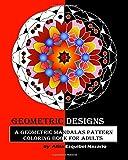 Geometric Designs: A Geometric Mandalas Pattern Coloring Book for Adults