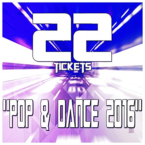 "22 Tickets ""Pop & Dance 2016"""