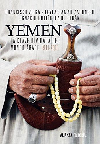 Yemen. La clave olvidada del mundo árabe (Alianza Ensayo) por Francisco Veiga Rodríguez