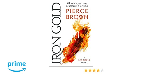 40d3b8b93461c Amazon.fr - Iron Gold  Book 4 of the Red Rising Saga - Pierce Brown - Livres