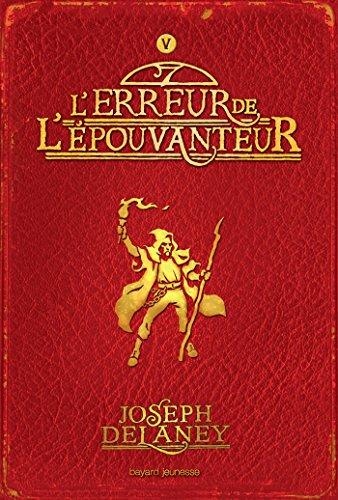 L'épouvanteur, Tome 5 : L'erreur de l'épouvanteur par Joseph Delaney